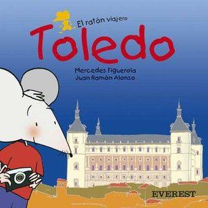 El ratón viajero: Toledo, de Mercedes Figuerola Martín. (ROSA)