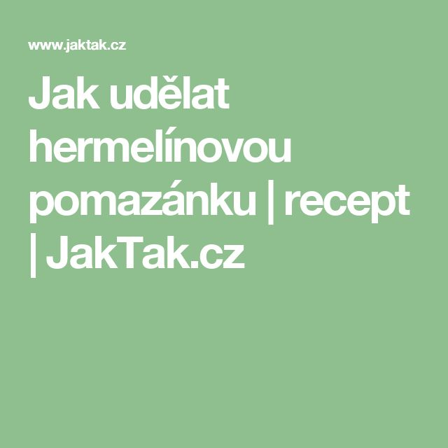 Jak udělat hermelínovou pomazánku | recept | JakTak.cz