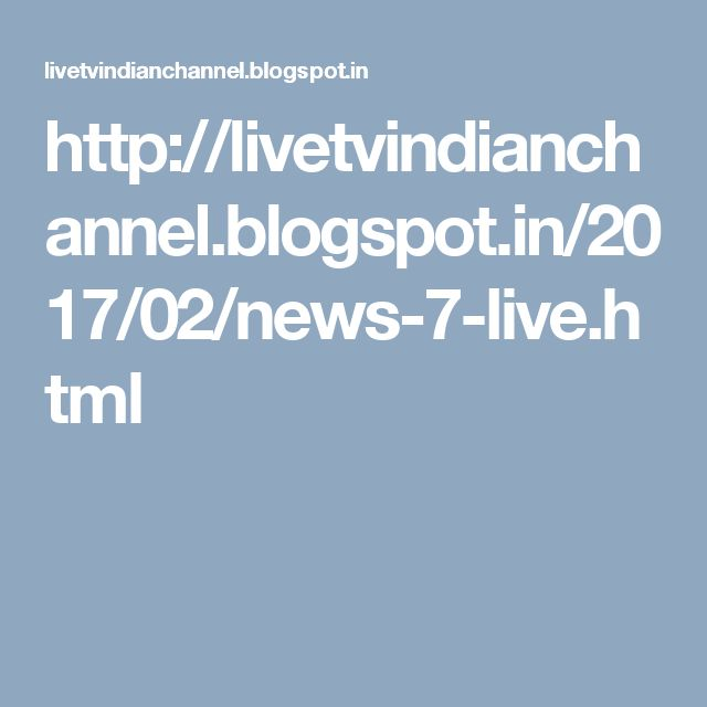 http://livetvindianchannel.blogspot.in/2017/02/news-7-live.html