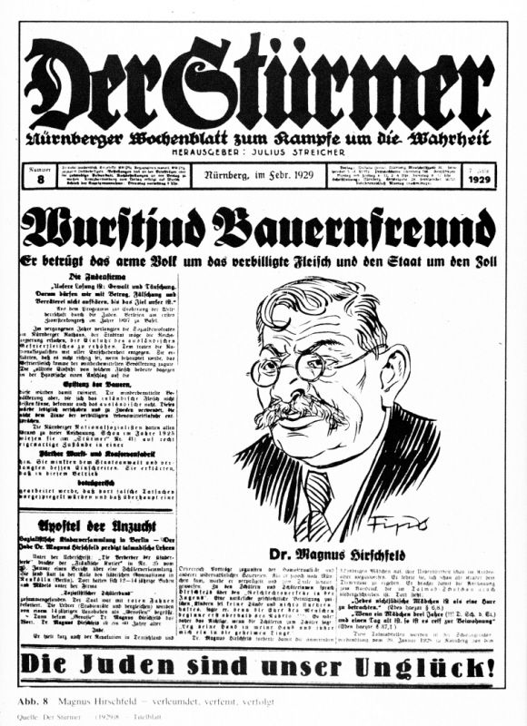 """Front page of the February 1929 issue of  """"Der Stuermer,"""" a Nazi newspaper edited by Julius Streicher, showing a caricature of Magnus Hirschfeld.     (Der Stürmer, vol. 7, 1929, no. 8, front page; Magnus-Hirschfeld-Society, Berlin)"""