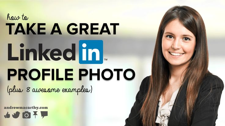 LinkedIn Profile Photo Tips: Examples of Best LinkedIn Profile Pictures