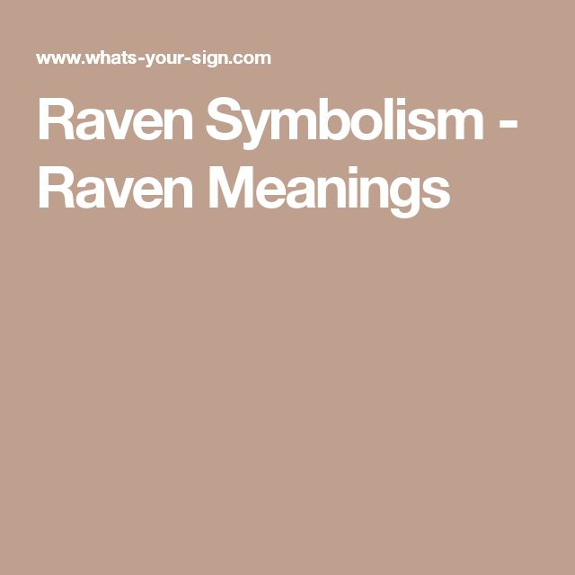 Raven Symbolism - Raven Meanings
