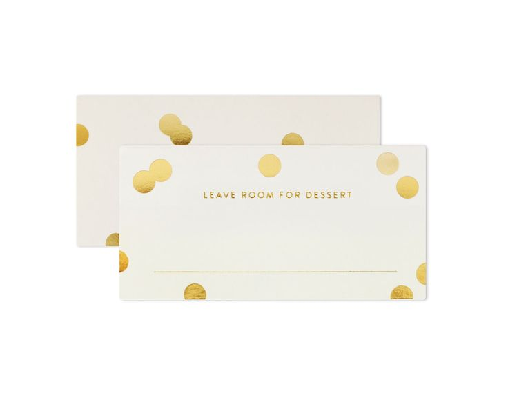 """PLACE CARDS """"Leave room for dessert""""   cute gold confetti place cards with one-liners that will encourage your guests engage with one another."""