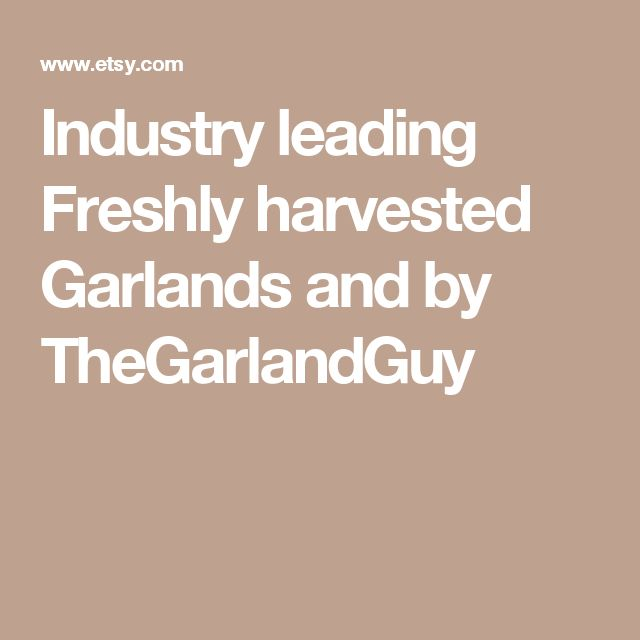 Industry leading Freshly harvested Garlands and by TheGarlandGuy
