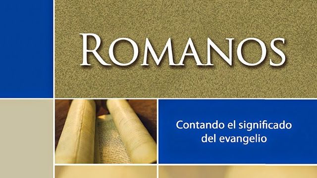 UN PANORAMA  GENERAL DE LA BIBLIA: ESTUDIO DE LA EPISTOLA A LOS ROMANOS INTRODUCCIÓN,...