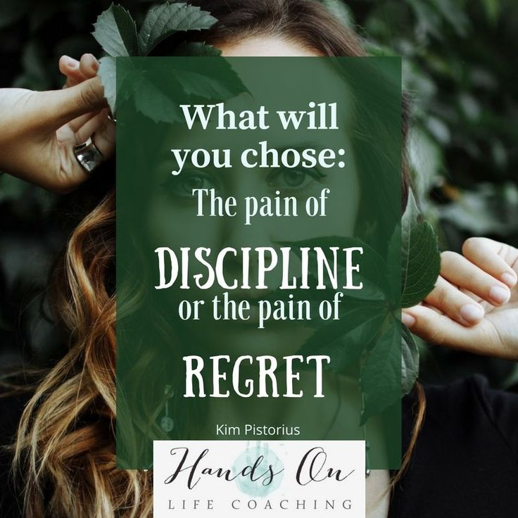 The choice is yours: discipline or regret #handsonlifecoaching