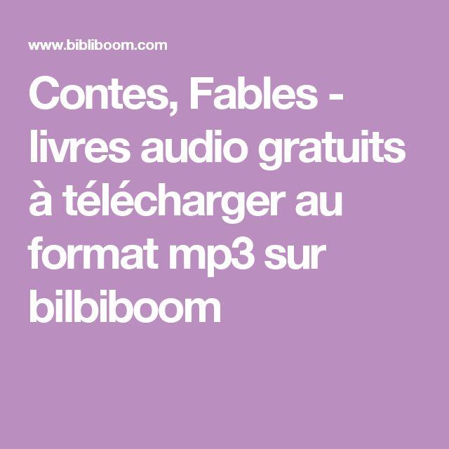 Contes, Fables - livres audio gratuits à télécharger au format mp3 sur bilbiboom