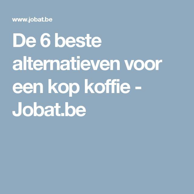 De 6 beste alternatieven voor een kop koffie - Jobat.be