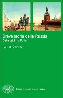 Paul Bushkovitch, Breve storia della Russia. Dalle origini a Putin, PBE Mappe - DISPONIBILE ANCHE IN EBOOK