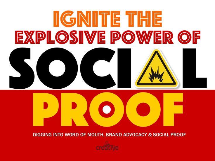 The Explosive Power of Social Proof by Barry Feldman via slideshare