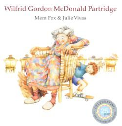 Wilfrid Gordon McDonald Partridge - Mem Fox - Wilfrid Gordon McDonald Partridge lives next door to a nursing home. When he finds out that his special friend, Nancy Alison Delacourt Cooper is losing her memory he sets out to find what a memory is.