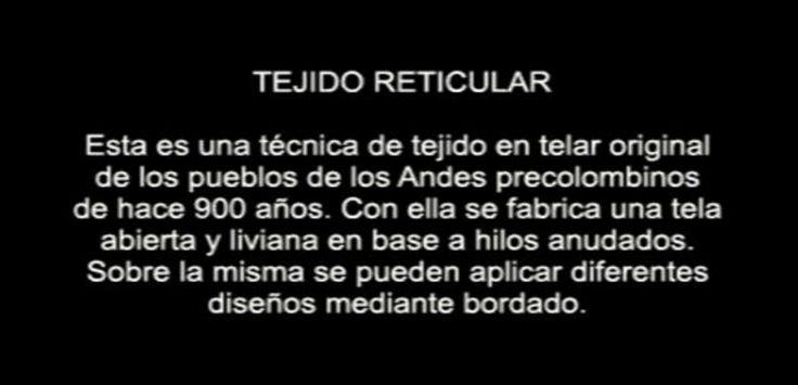 El tejido reticular es una técnica de tejido en telar original de los pueblos de los Andes precolombinos de hace 900 años. Con ella se fabrica una tela abierta y liviana en base a hilos anudados. En esta animación se muestra este proceso. Realizado para el Museo de Arte Precolombino - Chile. By Pablo Vergara.