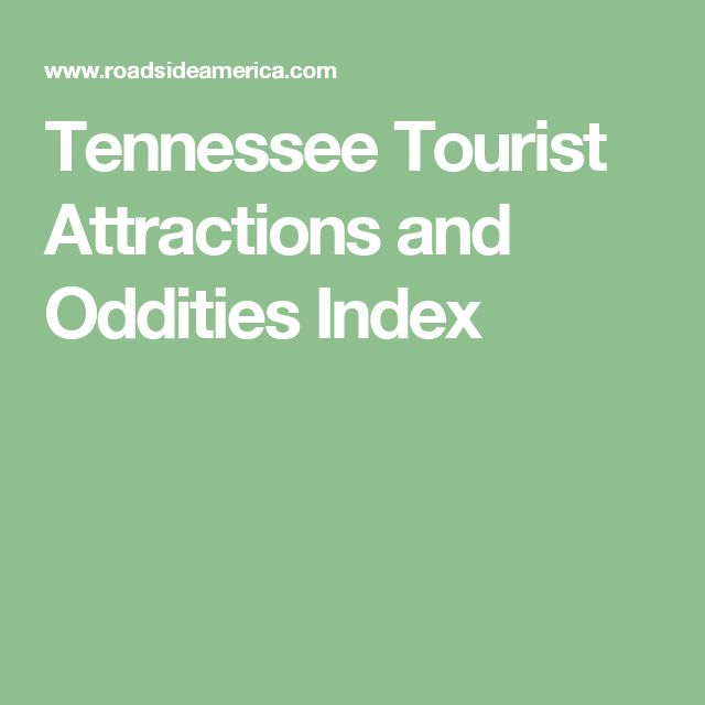 Tennessee Tourist Attractions and Oddities Index