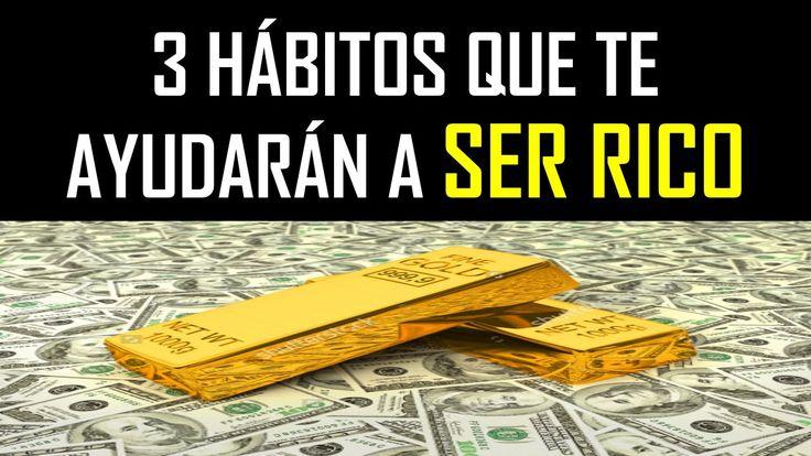 3 hábitos de exitosos para ser rico