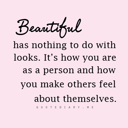 Beautiful has nothing to do with looks...