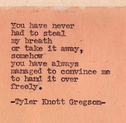 ~ Tyler Knott Gregson