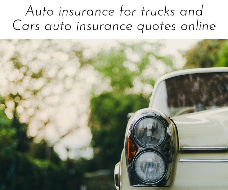 Just Click The Link For More Information Auto Insurance For Trucks