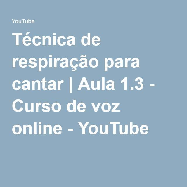 Técnica de respiração para cantar   Aula 1.3 - Curso de voz online - YouTube