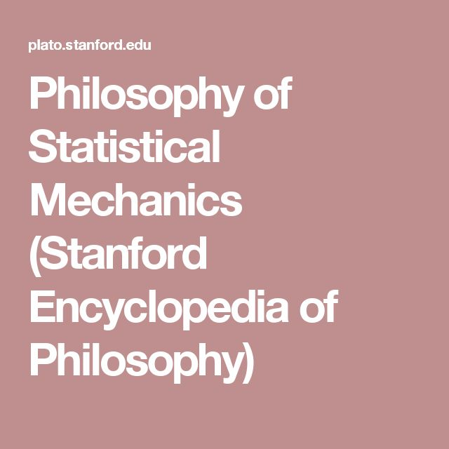 Philosophy of Statistical Mechanics (Stanford Encyclopedia of Philosophy)