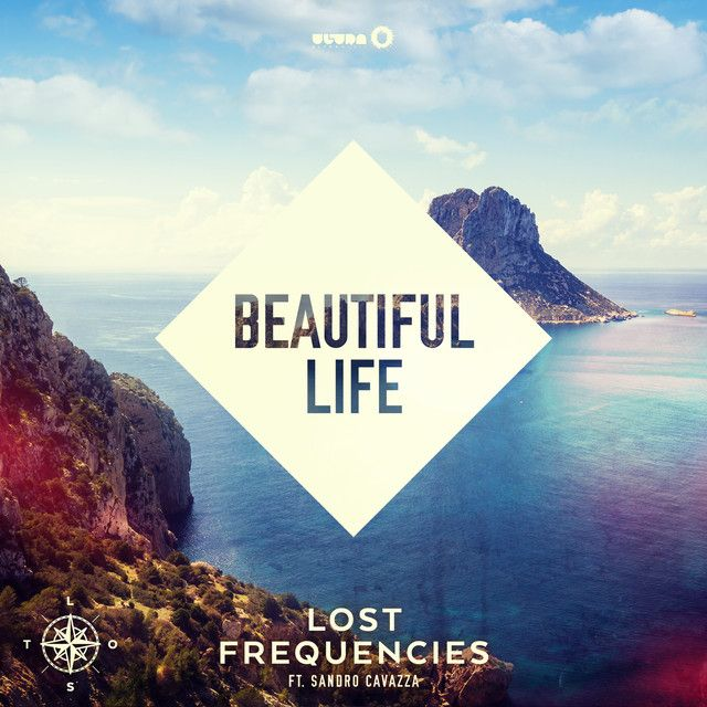 Beautiful Life by Lost Frequencies Sandro Cavazza