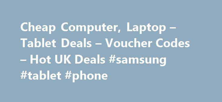 Cheap Computer, Laptop – Tablet Deals – Voucher Codes – Hot UK Deals #samsung #tablet #phone http://tablet.remmont.com/cheap-computer-laptop-tablet-deals-voucher-codes-hot-uk-deals-samsung-tablet-phone/  831 NEJE DK-8-KZ 1000mW Laser Box / Laser Engraving Ma NEJE DK-8-KZ 1000mW Laser Box / Laser Engraving Machine / Printer – £49.19 – LightInTheBox 767 ASUS ZenPad Z300M 10.1 Tablet – 16 GB, White, Ros ASUS ZenPad Z300M 10.1 Tablet – 16 GB, White, Rose Gold, Grey for £99 delivered at Currys…