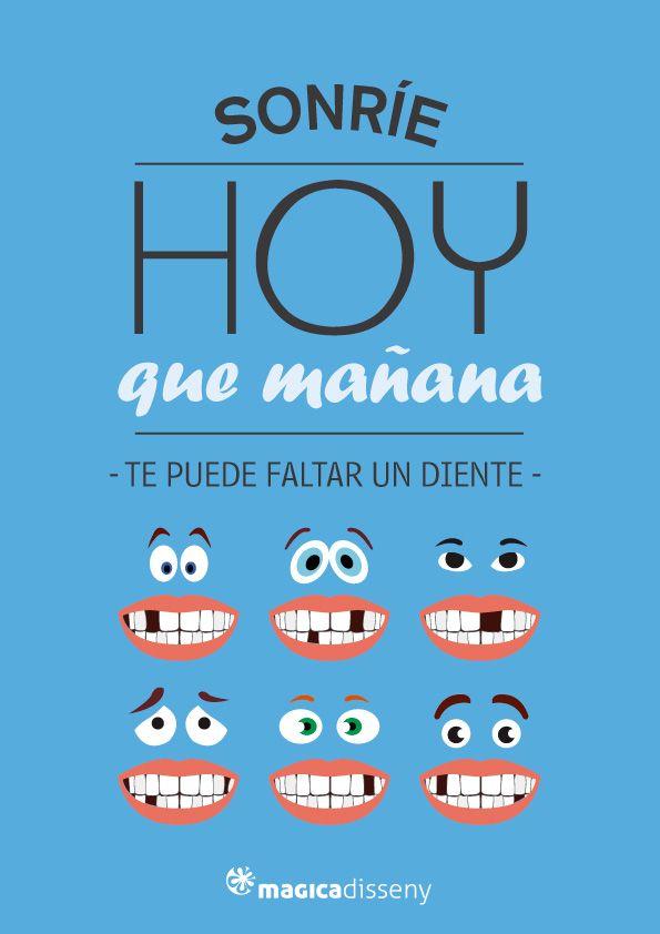 Sonríe hoy que mañana te puede faltar un diente... #frase @magicadisseny