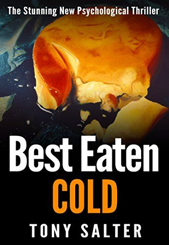 Best Eaten Cold is a terrifying psychological thriller of technological trickery and the depths of human vindictiveness.
