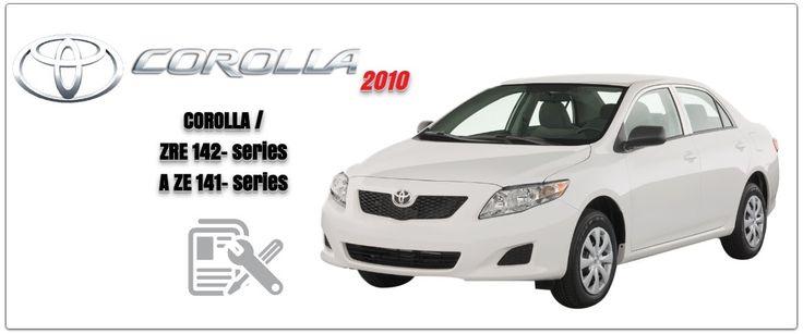 Toyota Corolla 2010 ZRE  AZE series Repair Service Manual: Toyota Corolla 2010 Repair Service Manual