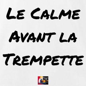 Mon T-shirt mouillé : LE CALME AVANT LA TREMPETTE  Commande ici ton modèle : https://shop.spreadshirt.fr/jeux-de-mots-francois-ville/15871687?q=I15871687  Découvre-en d'autres du même acabit : https://shop.spreadshirt.fr/jeux-de-mots-francois-ville/calme  #tshirt #spreadshirt #calme #keepcalm #tempete #trempette #trompette #expression