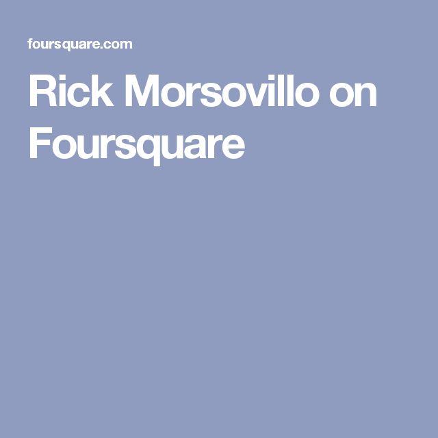 Rick Morsovillo on Foursquare