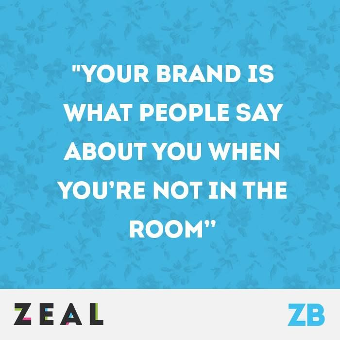 """""""Your brand us what people say about your when you're not in the room"""" #Quote #branding"""