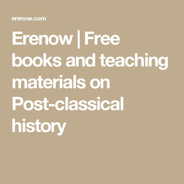 Erenow | Free books and teaching materials on Post-classical history