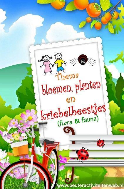 Thema planten, bloemen en kriebelbeestjes...oftewel flora & fauna. We nemen de kinderen spelenderwijs mee op ontdekkingstocht naar bloemen, planten en kriebelbeestjes... Wie zoekt ermee?   www.peuteractiviteitenweb.nl