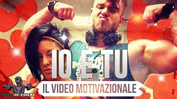 Io e tu. Motivazione in italiano per le coppie palestrate https://youtu.be/cPVCTR_vf0E