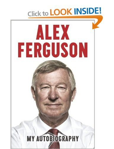 Alex Ferguson My Autobiography: Amazon.co.uk: Alex Ferguson: Books