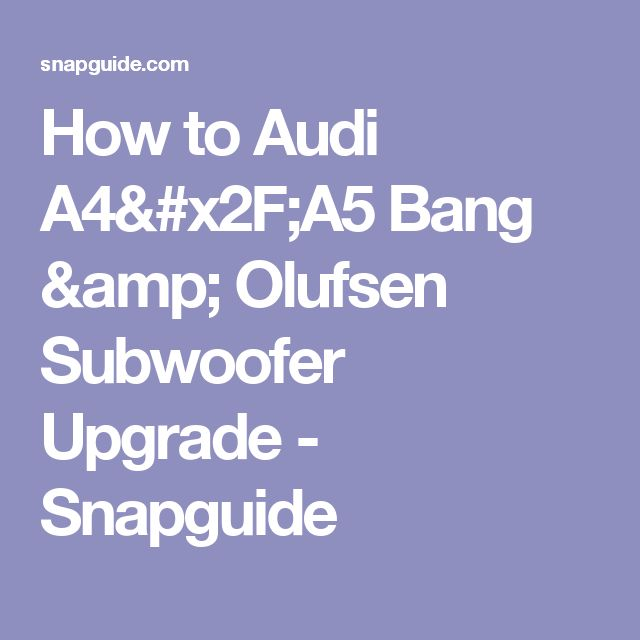 24e1fddbcd852820c870efac81eeef84 how to audi a4 a5 bang & olufsen subwoofer upgrade recipe audi  at reclaimingppi.co