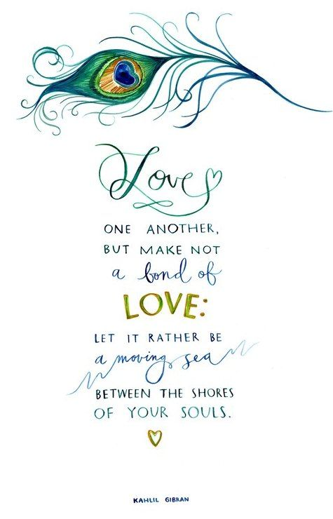 kalil gibran quotes | School of Fine Hearts: How to make a relationship last: