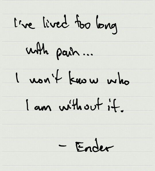 I like this quote. Ender's game - Orson Scott Card