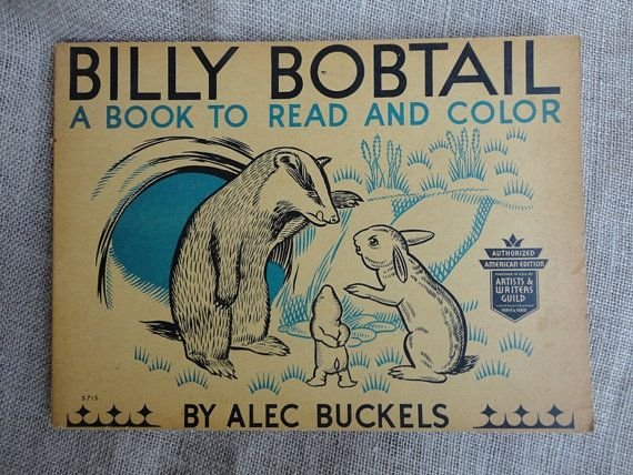 Billy Bobtail Read and Color Book by Alec Buckels 1935 American Artists and Writers Guild Edition