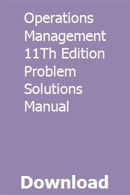 Operations Management 11Th Edition Problem Solutions Manual