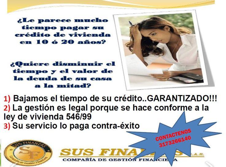 Se parte del grupo de consultores en gestion financiera con la promesa de ayudarles a los actuales tenedores de creditos de vivienda en colombia a que  baje el tiempo de su credito..GARANTIZADO