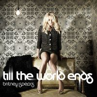 Till The World Ends by Britney Spears on SoundCloud