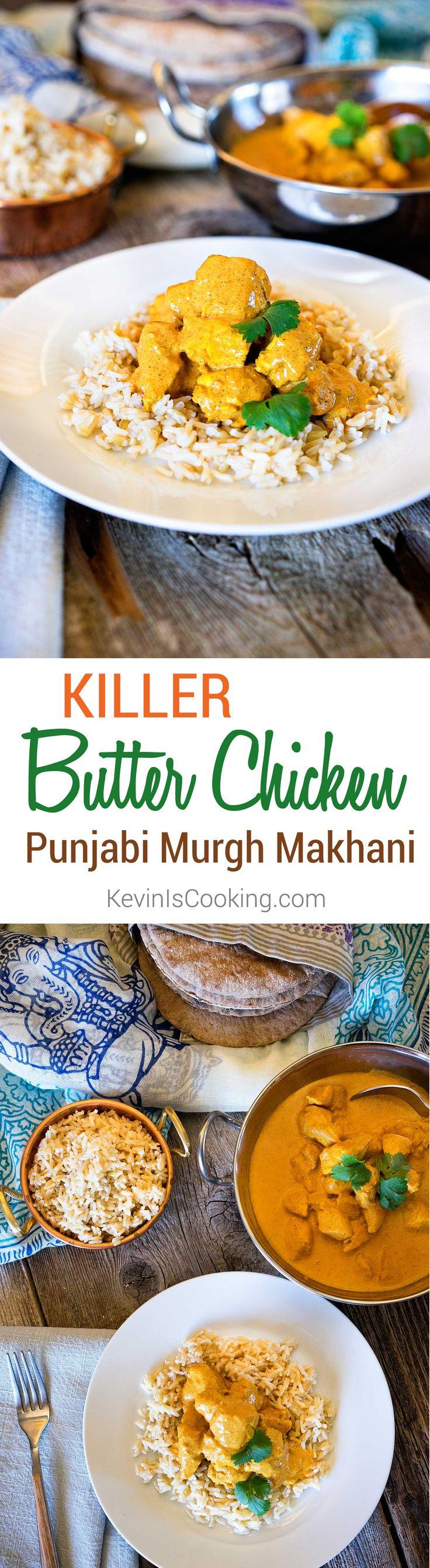 Killer Butter Chicken - Punjabi Murgh Makhani. www.keviniscooking.com