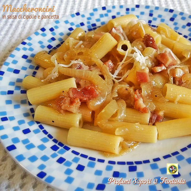 Maccheroncini con salsa di cipolle e pancetta, ricetta semplice: la salsa di cipolle è una base semplice e gustosa per dare sapore a questi maccheroncini,