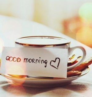 Good morning beautiful have an awesome day. I love you