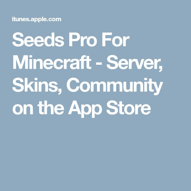 Seeds Pro For Minecraft - Server, Skins, Community on the App Store