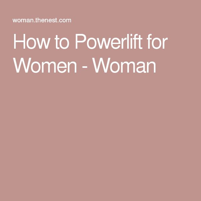 How to Powerlift for Women - Woman                                                                                                                                                                                 More