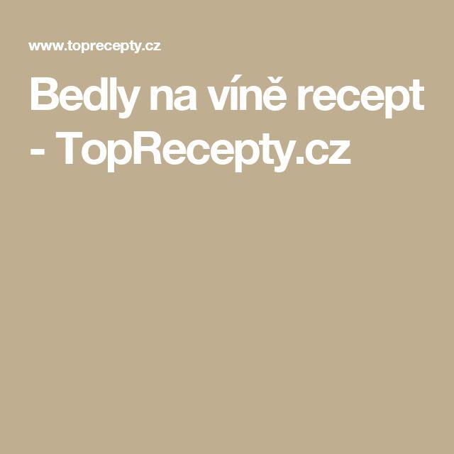 Bedly na víně recept - TopRecepty.cz