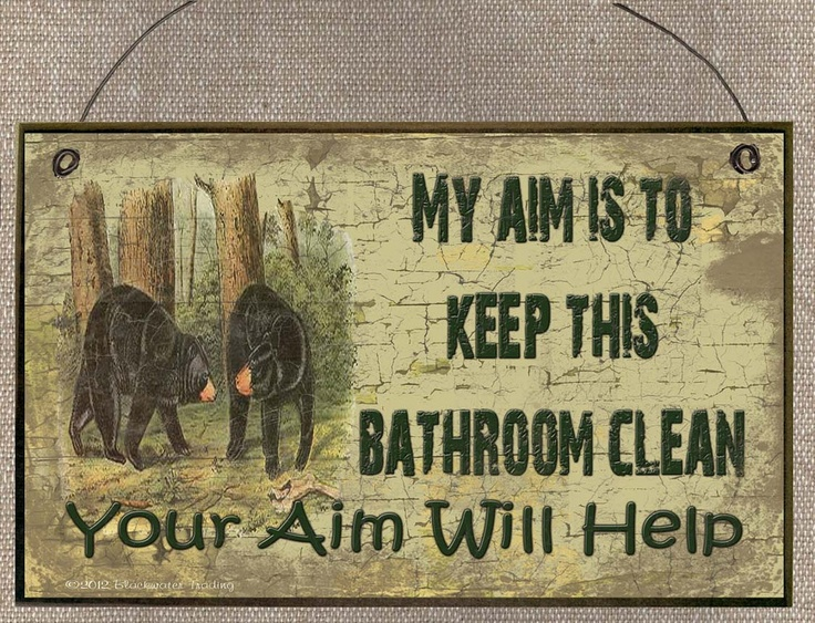 My Aim Is To Keep This Bathroom Clean Your aim Will Help BLACK BEARS SIGN Plaque Lodge Rustic North Wood Cabin Decor. $5.95, via Etsy.