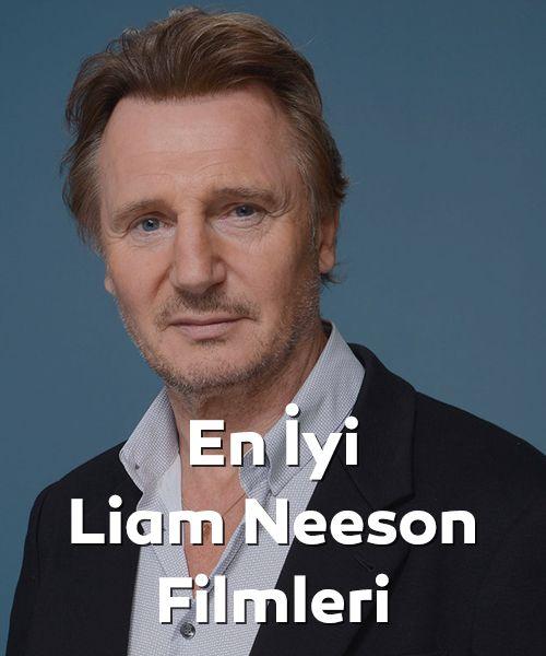 En İyi Liam Neeson Filmleri